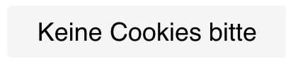 Keine Cookies bitte